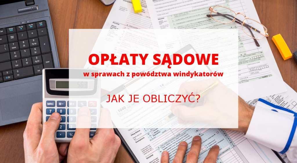 Opłaty sądowe w sprawach z powództwa firm windykacyjnych. Czy są dobrze naliczone?