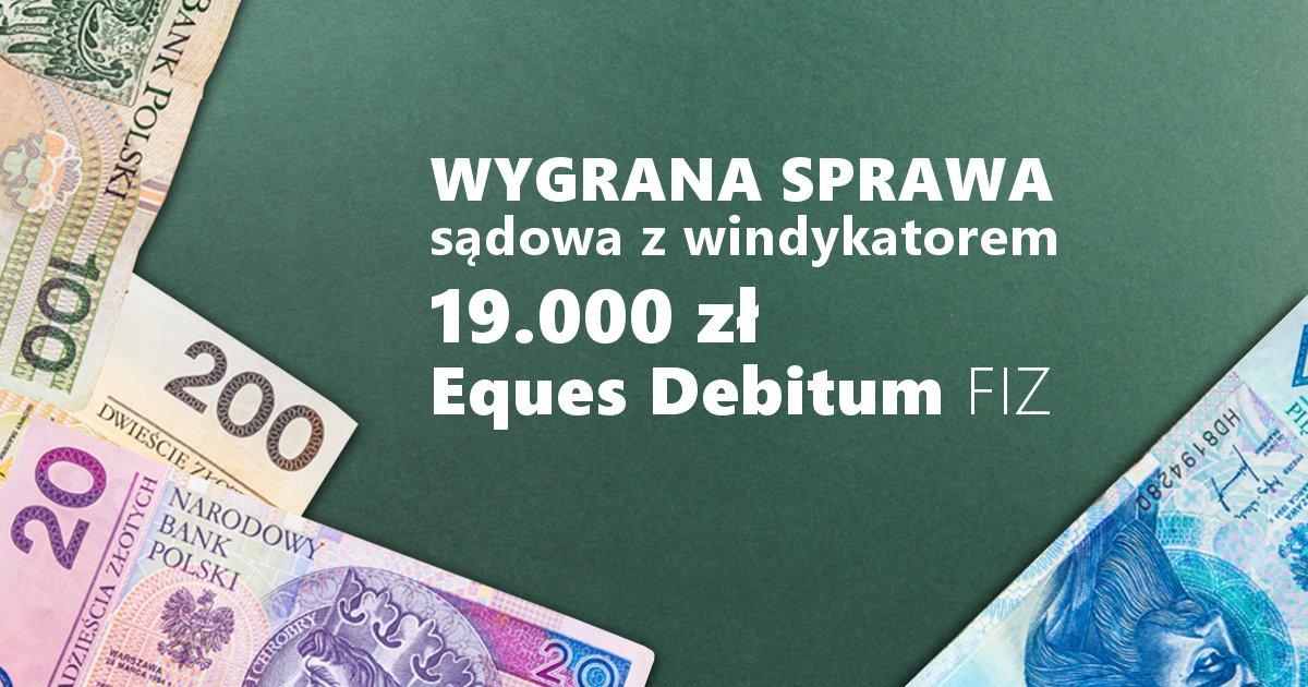 wygrana sprawa sądowa z firmą windykacyjną eques debitum umorzenie długu