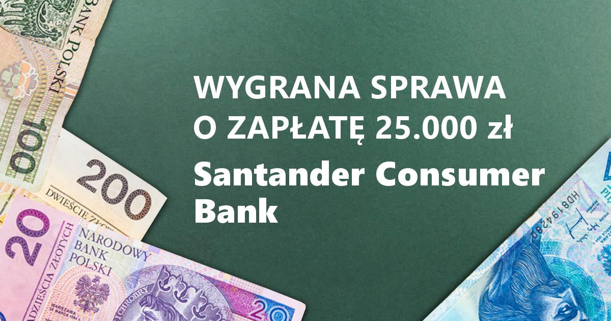 jak wygrać w sądzie z santander consumer bank
