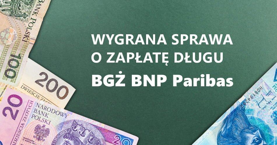Nakaz zapłaty i wezwanie do sądu na rozprawę z BGŹ BNP Paribas. Jak wygrać?